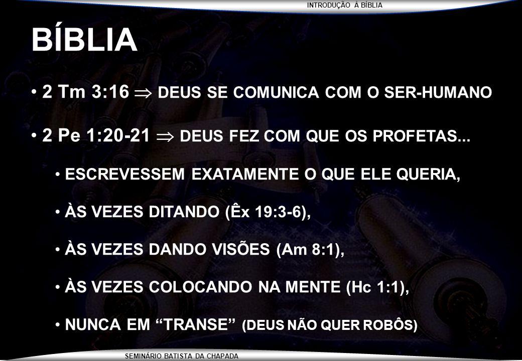 BÍBLIA 2 Tm 3:16  DEUS SE COMUNICA COM O SER-HUMANO