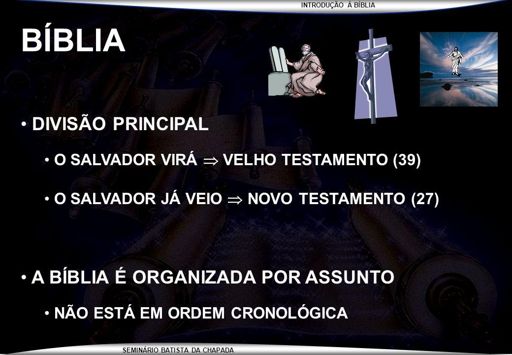 BÍBLIA DIVISÃO PRINCIPAL A BÍBLIA É ORGANIZADA POR ASSUNTO