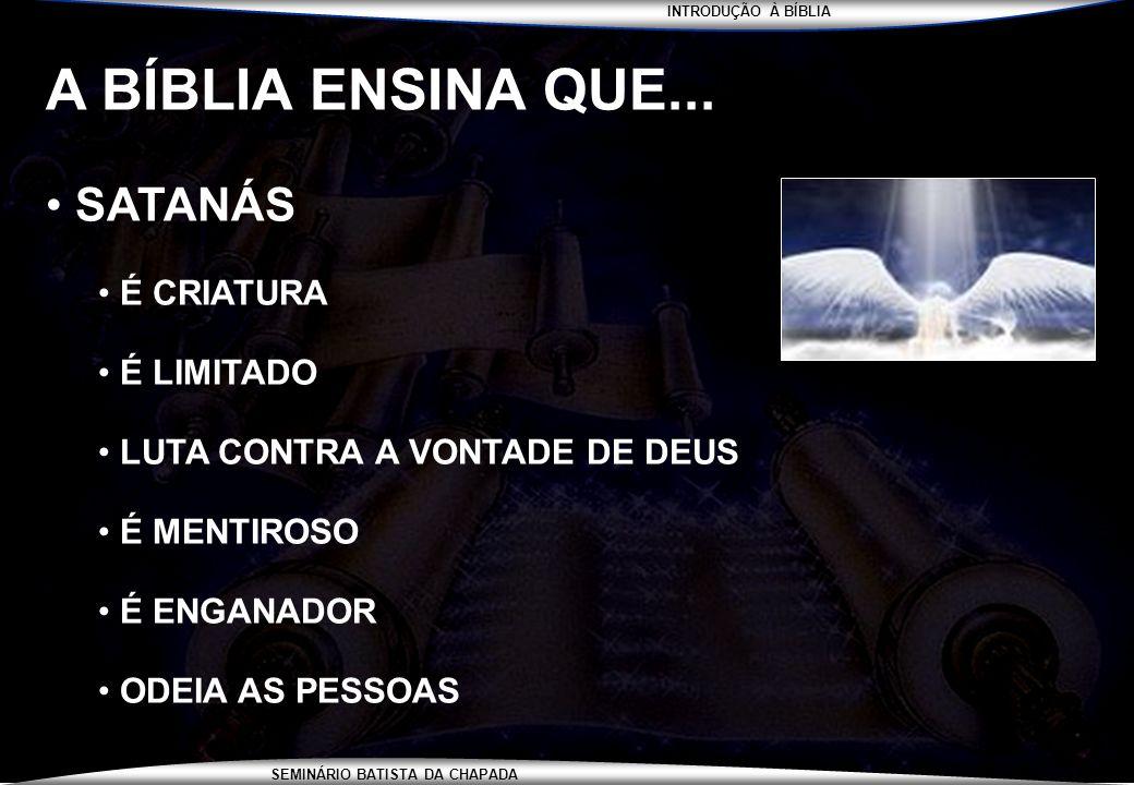 A BÍBLIA ENSINA QUE... SATANÁS É CRIATURA É LIMITADO