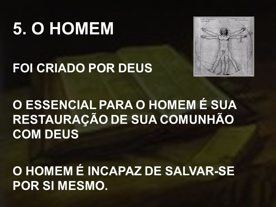 5. O HOMEM FOI CRIADO POR DEUS