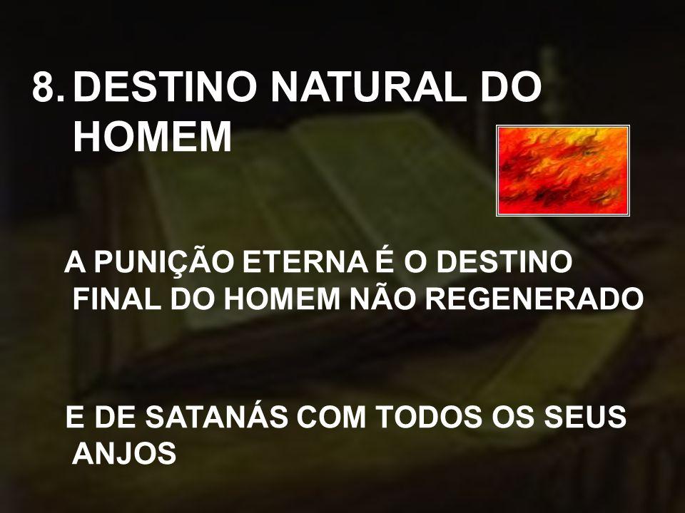 DESTINO NATURAL DO HOMEM