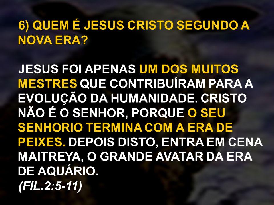 6) QUEM É JESUS CRISTO SEGUNDO A NOVA ERA