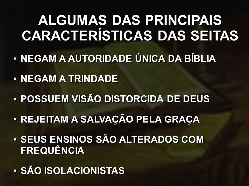 ALGUMAS DAS PRINCIPAIS CARACTERÍSTICAS DAS SEITAS