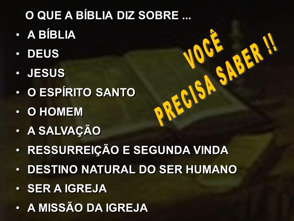 PRECISA SABER !! VOCÊ O QUE A BÍBLIA DIZ SOBRE ... A BÍBLIA DEUS JESUS