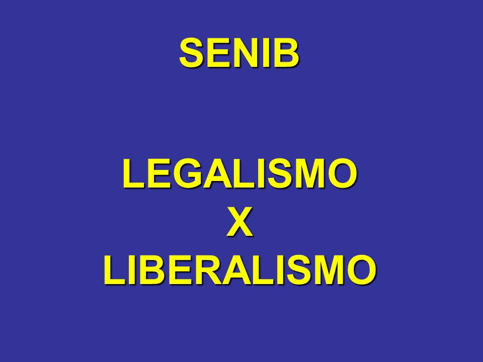 LEGALISMO X LIBERALISMO