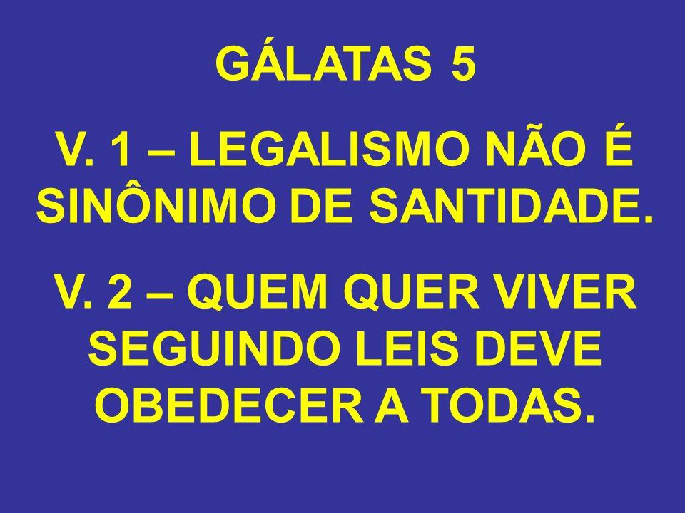 V. 1 – LEGALISMO NÃO É SINÔNIMO DE SANTIDADE.