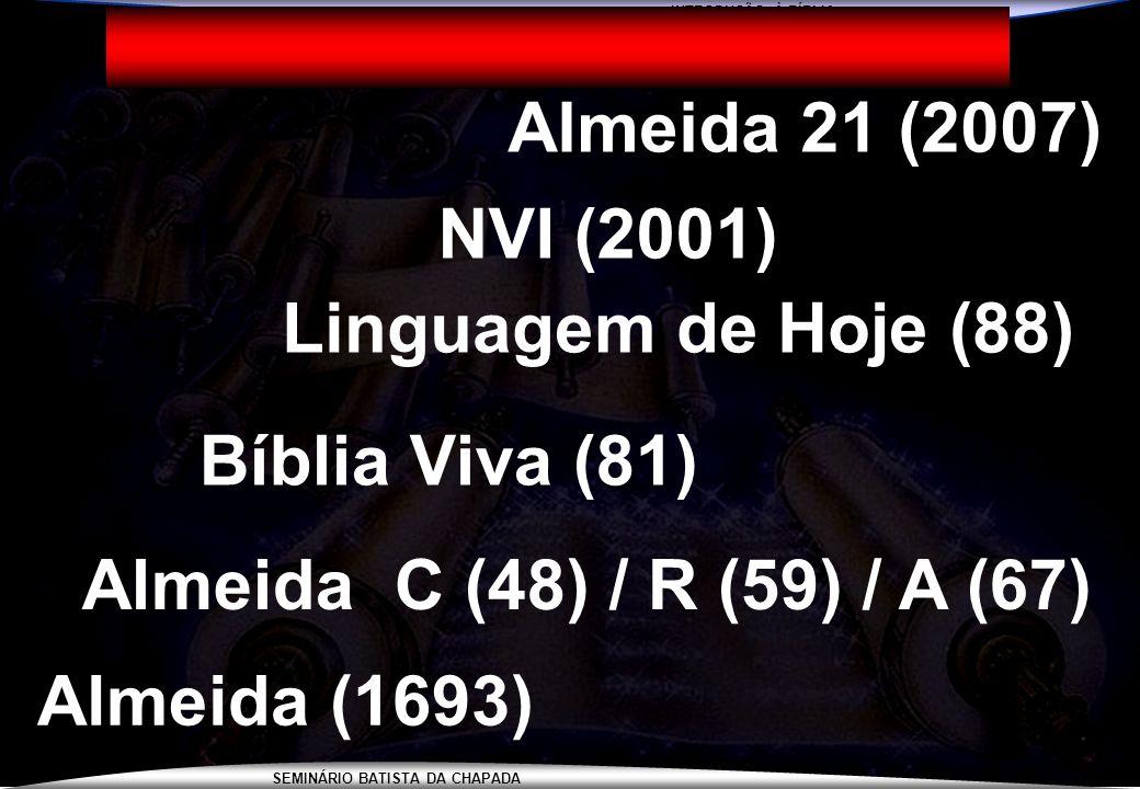Almeida 21 (2007) NVI (2001) Linguagem de Hoje (88) Bíblia Viva (81)