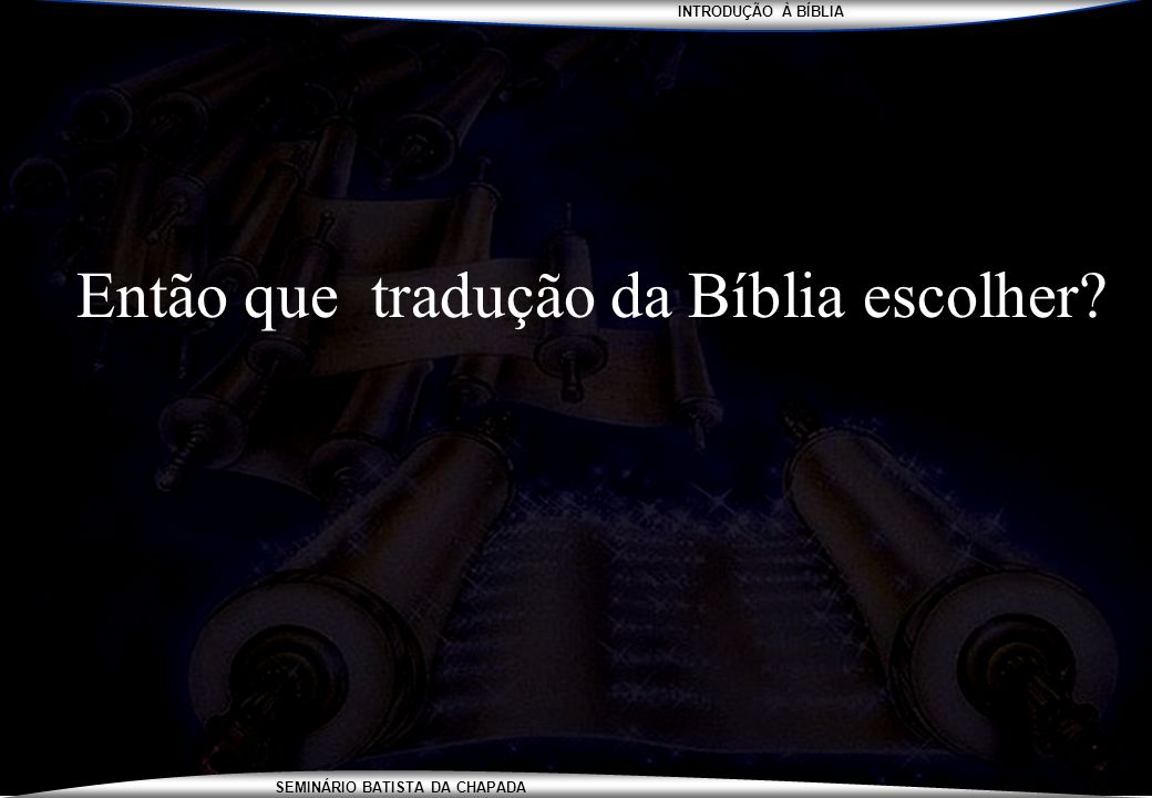 Então que tradução da Bíblia escolher