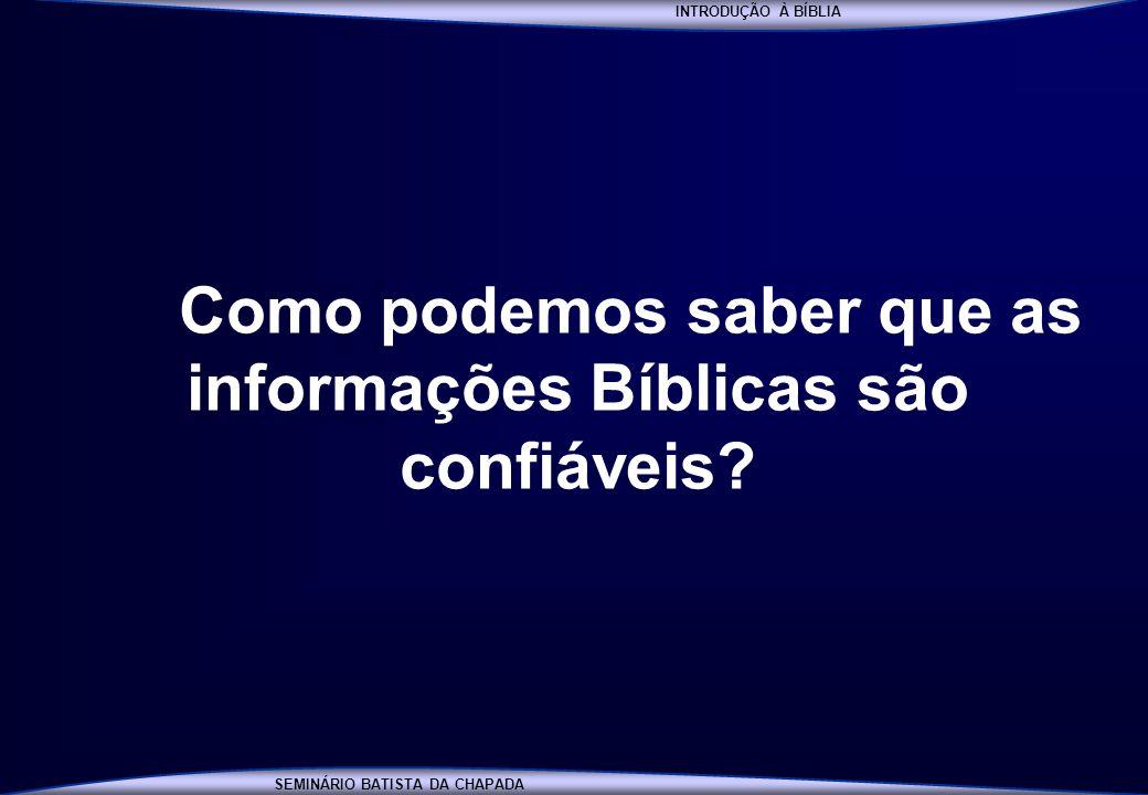 Como podemos saber que as informações Bíblicas são confiáveis
