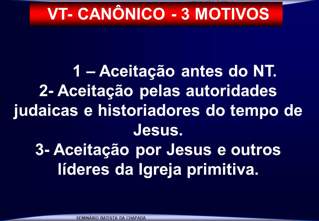 3- Aceitação por Jesus e outros líderes da Igreja primitiva.