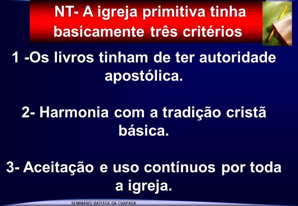 NT- A igreja primitiva tinha basicamente três critérios —: