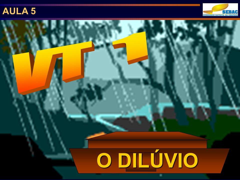 AULA 5 VT 1 O DILÚVIO