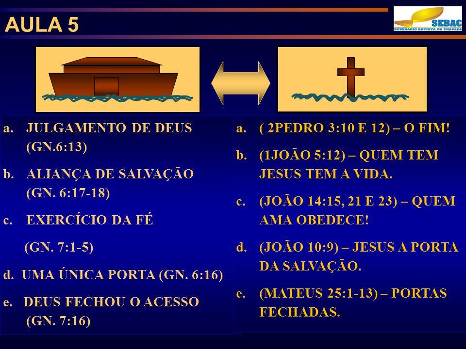 AULA 5 JULGAMENTO DE DEUS (GN.6:13) ALIANÇA DE SALVAÇÃO (GN. 6:17-18)