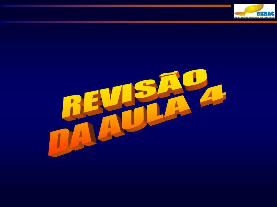 REVISÃO DA AULA 4