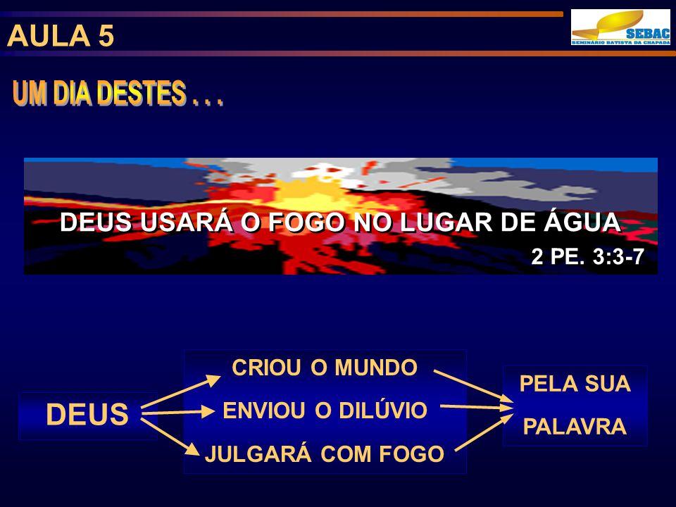 DEUS USARÁ O FOGO NO LUGAR DE ÁGUA