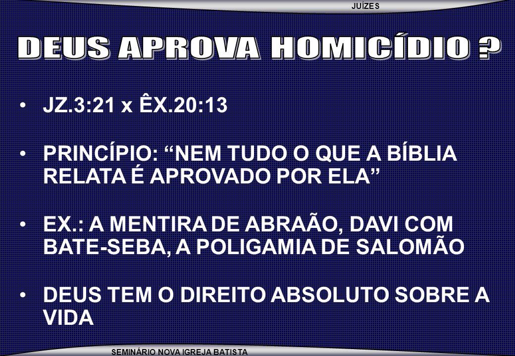 DEUS APROVA HOMICÍDIO JZ.3:21 x ÊX.20:13