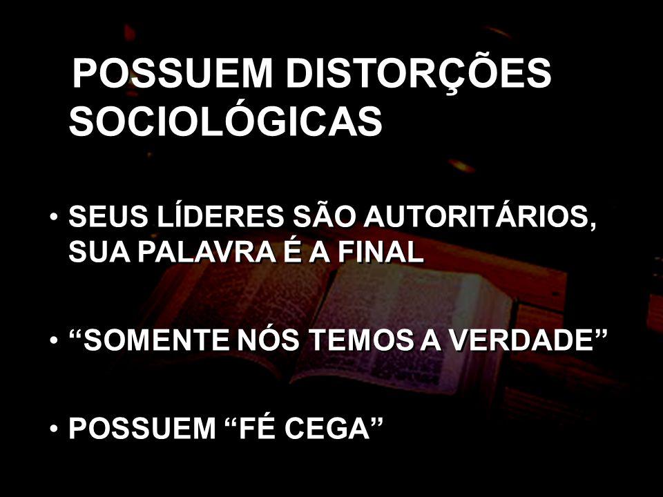 POSSUEM DISTORÇÕES SOCIOLÓGICAS