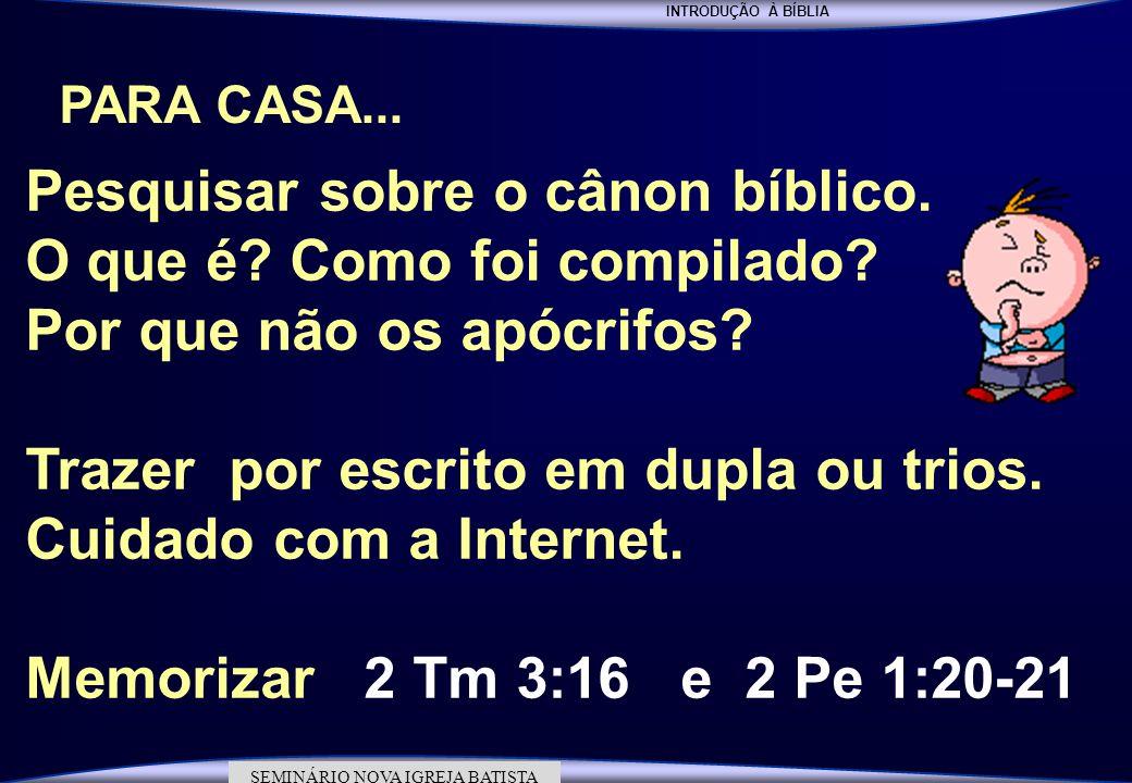 Pesquisar sobre o cânon bíblico. O que é Como foi compilado