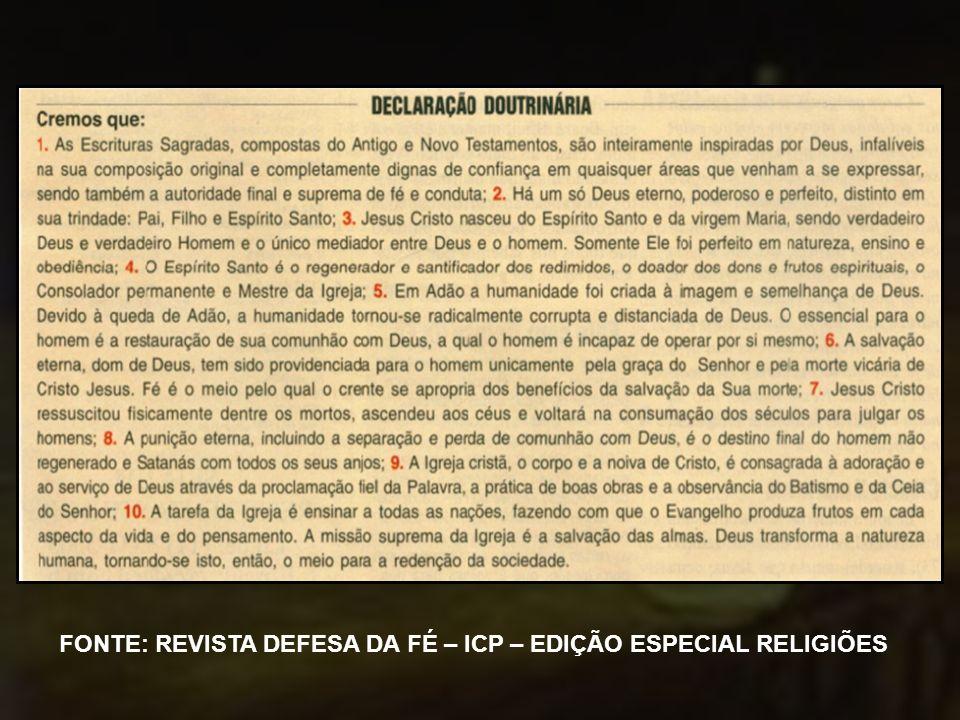 FONTE: REVISTA DEFESA DA FÉ – ICP – EDIÇÃO ESPECIAL RELIGIÕES