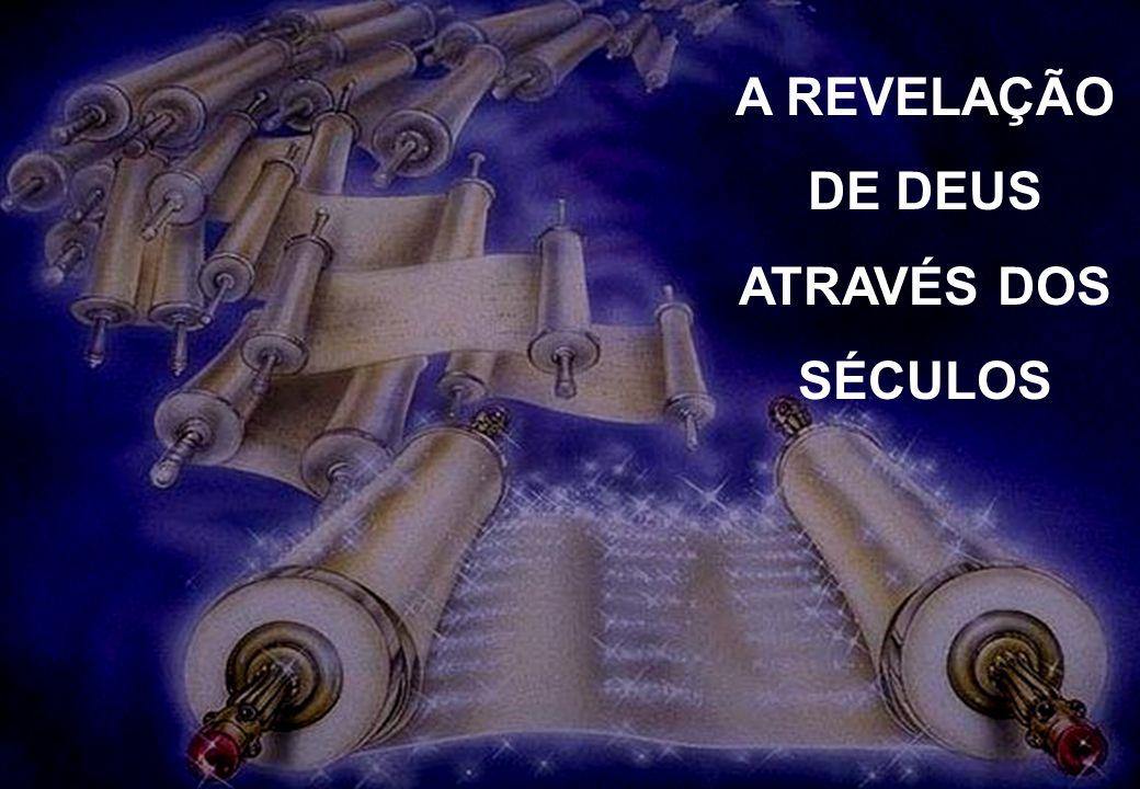 A REVELAÇÃO DE DEUS ATRAVÉS DOS SÉCULOS