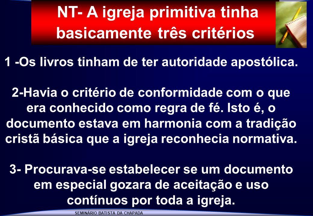 NT- A igreja primitiva tinha basicamente três critérios