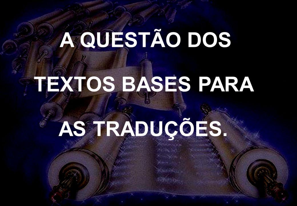 A QUESTÃO DOS TEXTOS BASES PARA AS TRADUÇÕES.