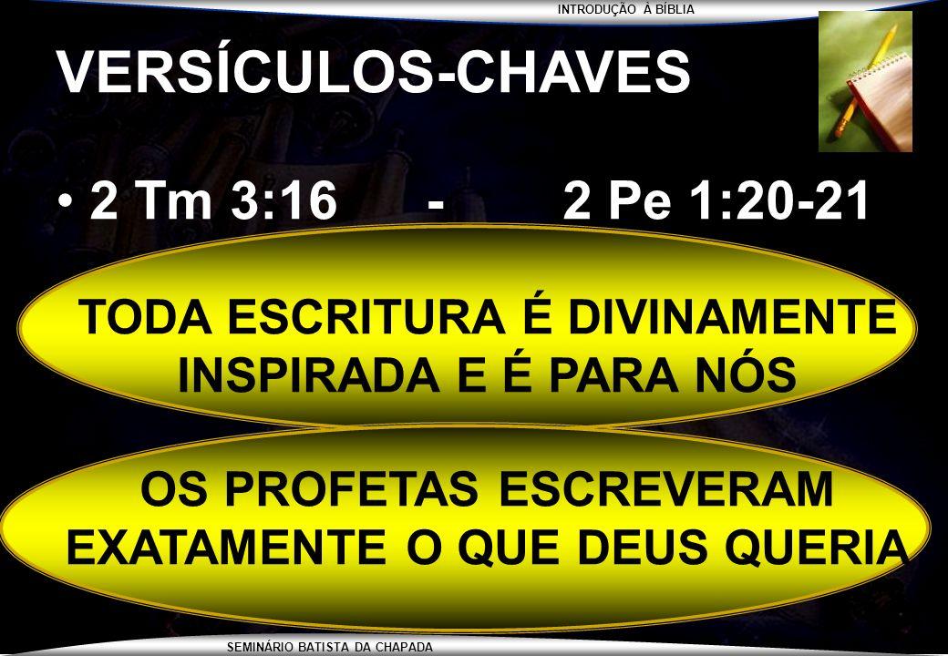 VERSÍCULOS-CHAVES 2 Tm 3:16 - 2 Pe 1:20-21