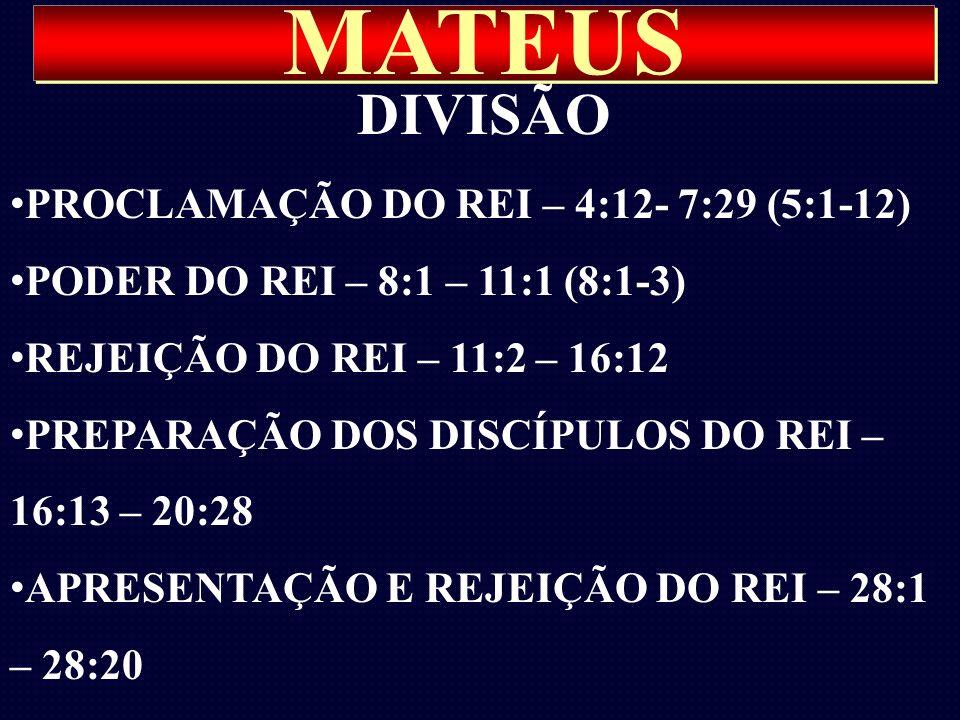 MATEUS DIVISÃO PROCLAMAÇÃO DO REI – 4:12- 7:29 (5:1-12)
