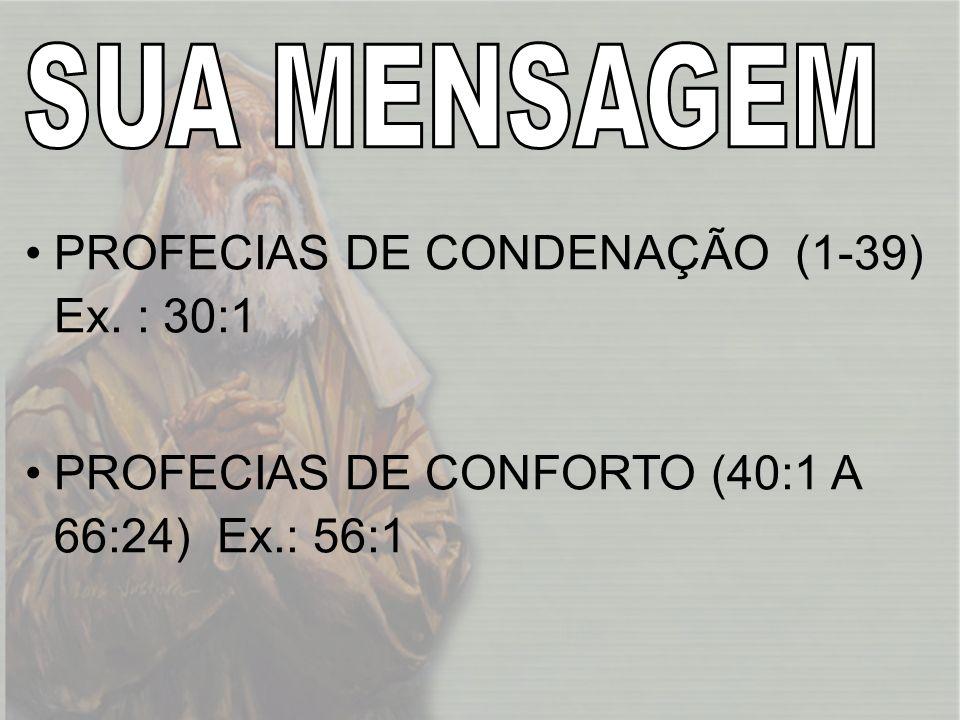 SUA MENSAGEMPROFECIAS DE CONDENAÇÃO (1-39) Ex.: 30:1.