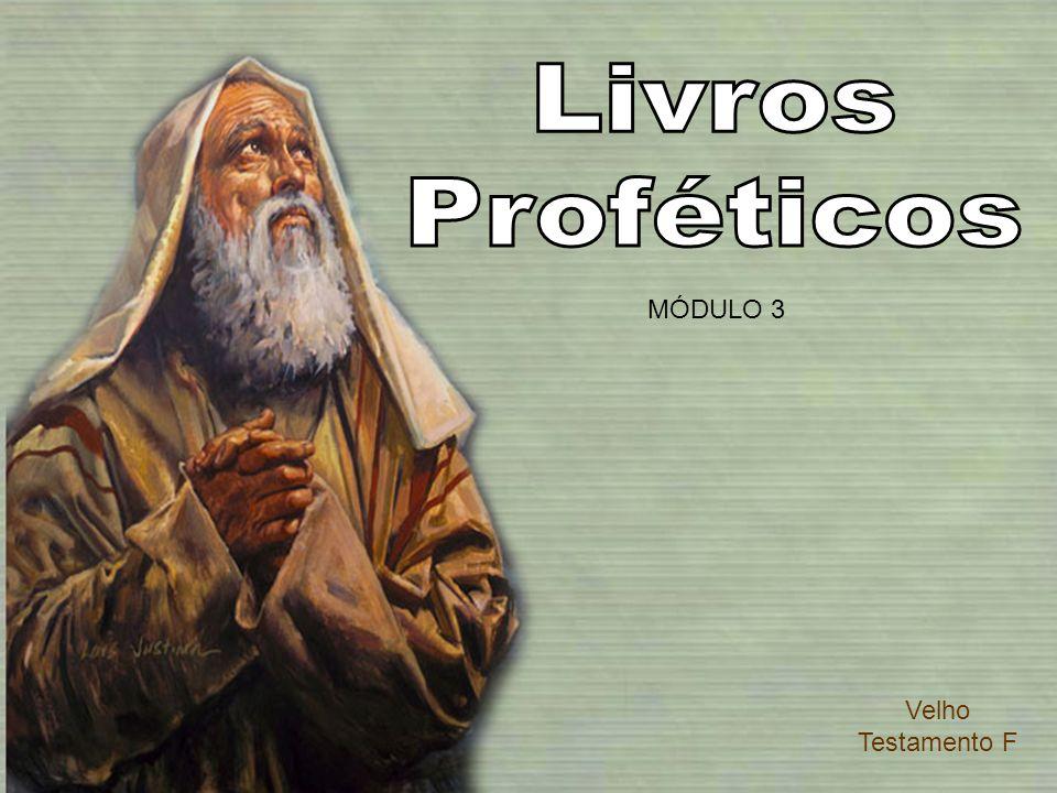 Livros Proféticos MÓDULO 3 Velho Testamento F