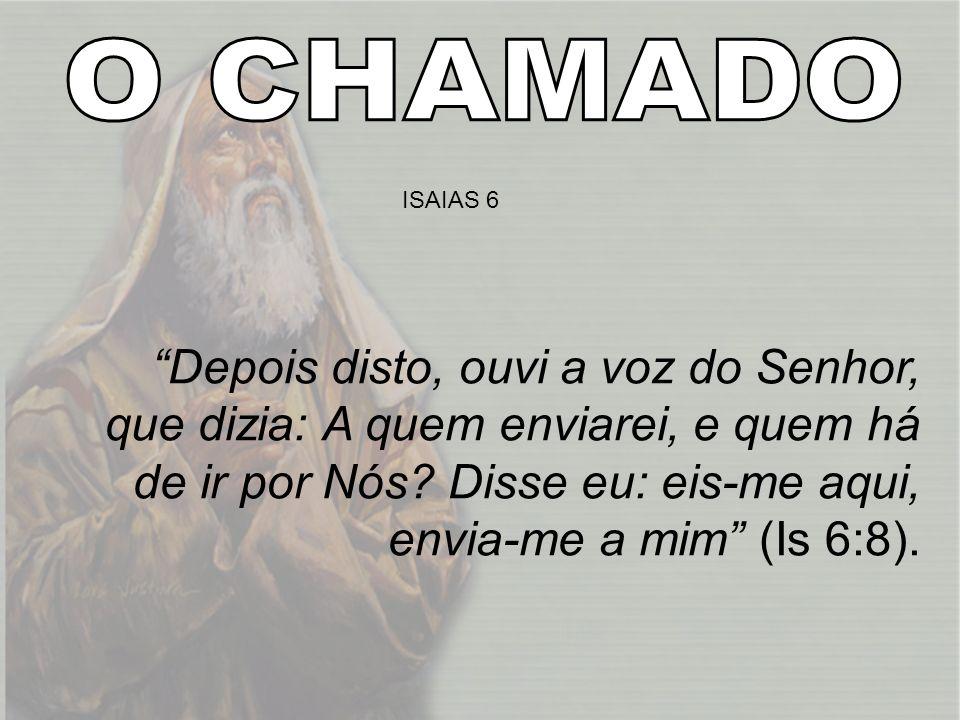 O CHAMADO ISAIAS 6.