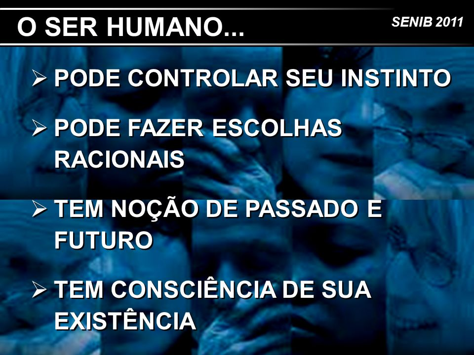 O SER HUMANO... PODE CONTROLAR SEU INSTINTO