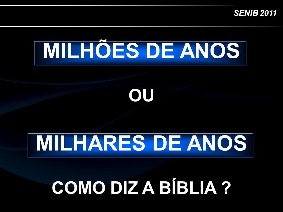 MILHÕES DE ANOS MILHARES DE ANOS