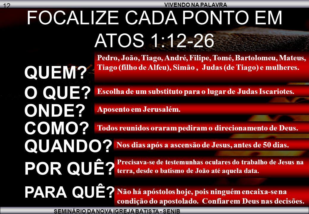 FOCALIZE CADA PONTO EM ATOS 1:12-26