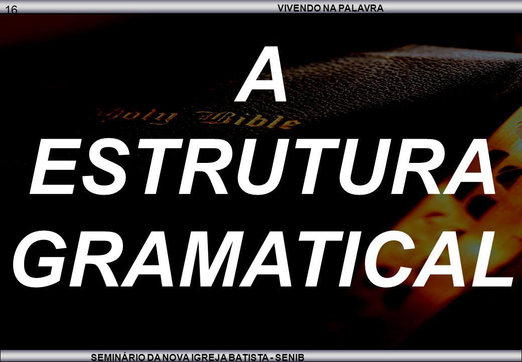 A ESTRUTURA GRAMATICAL