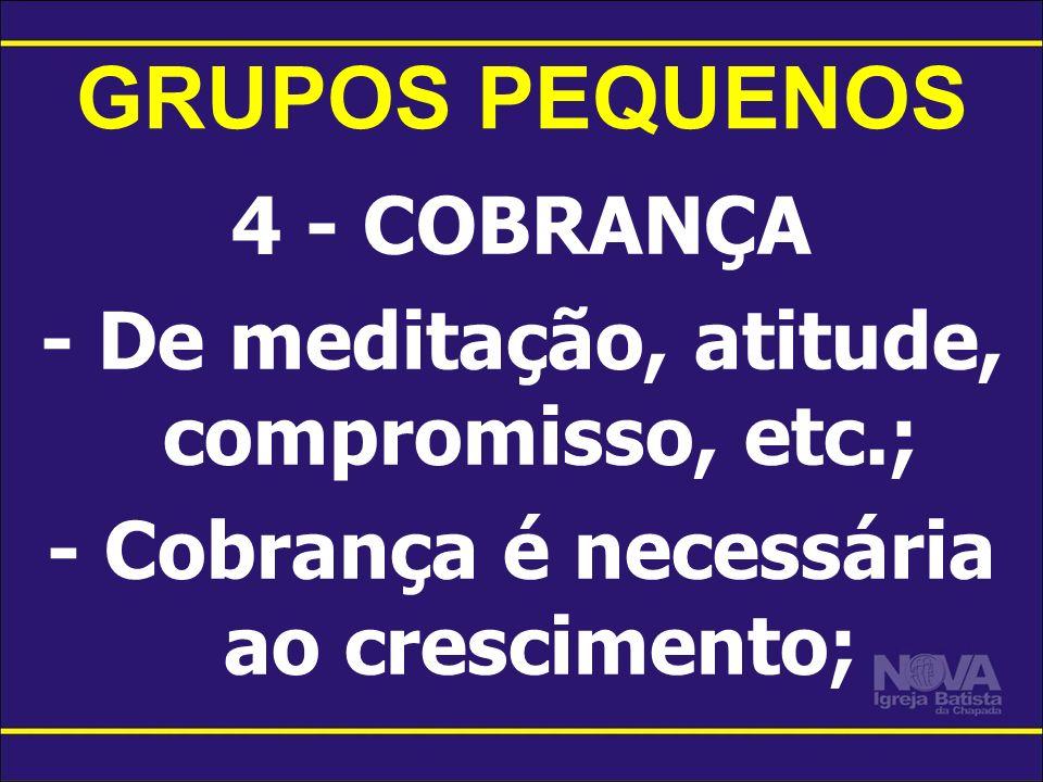 GRUPOS PEQUENOS 4 - COBRANÇA