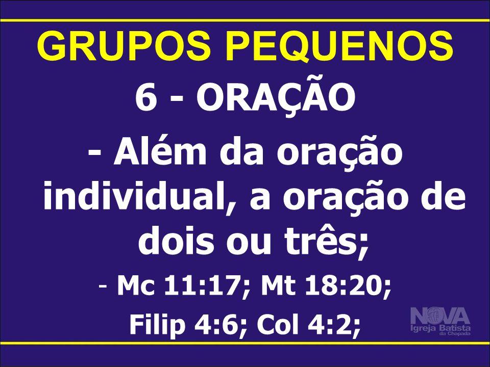 - Além da oração individual, a oração de dois ou três;