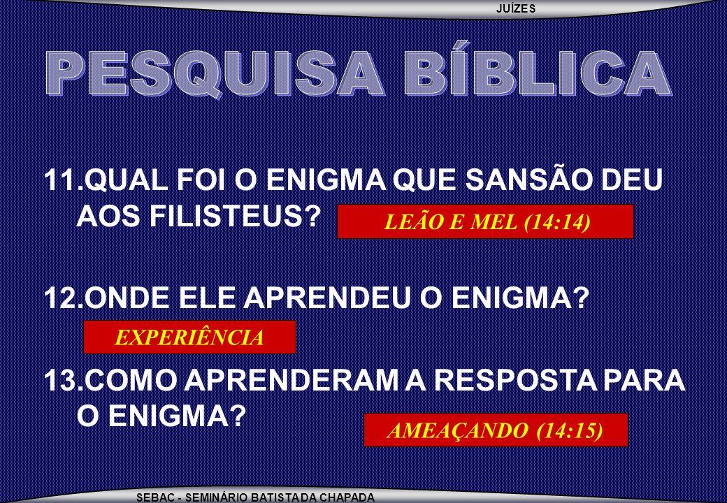 PESQUISA BÍBLICA QUAL FOI O ENIGMA QUE SANSÃO DEU AOS FILISTEUS