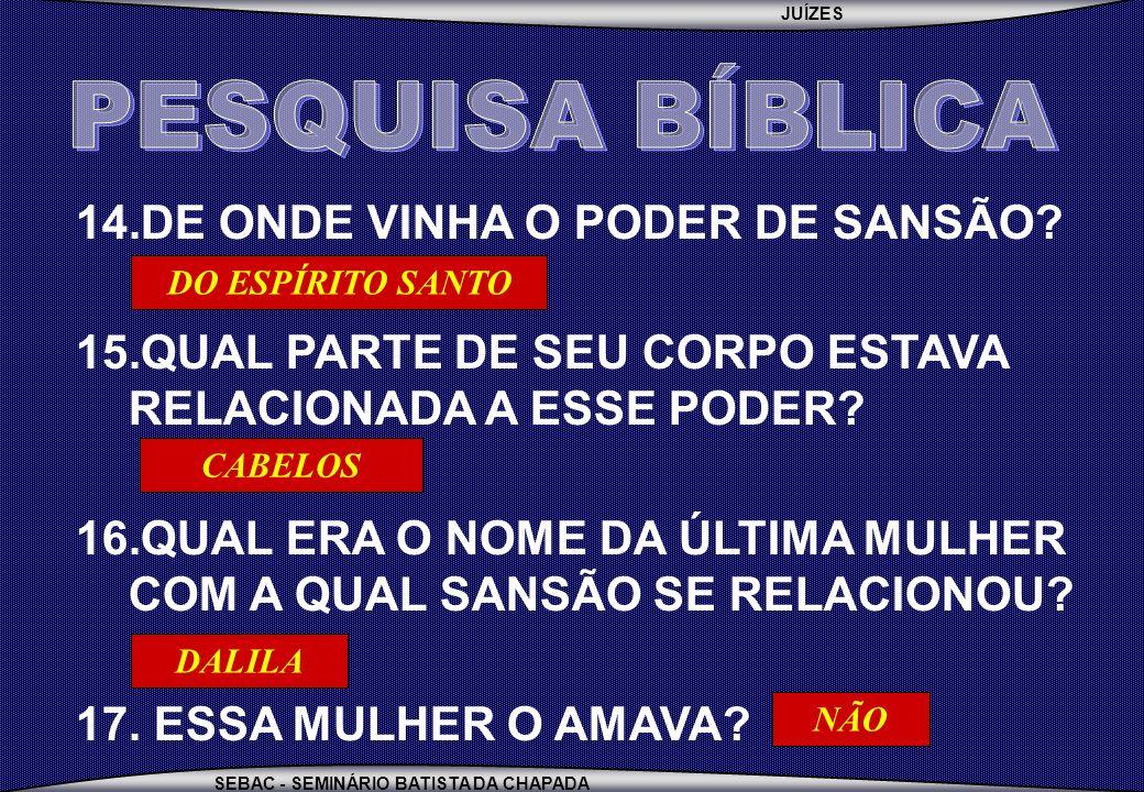 PESQUISA BÍBLICA DE ONDE VINHA O PODER DE SANSÃO
