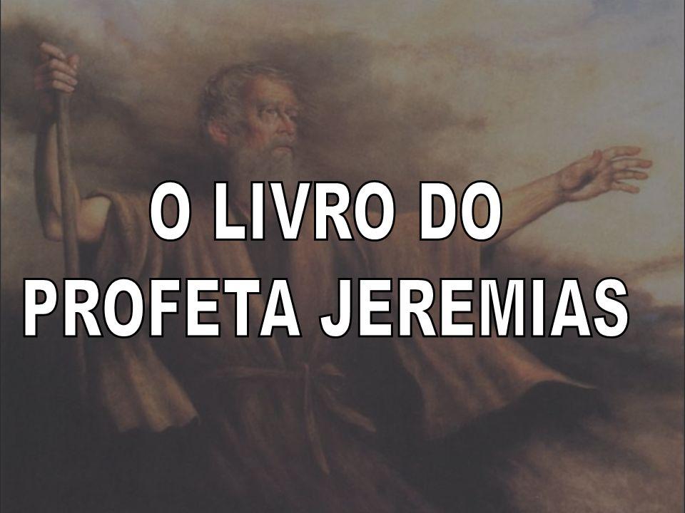 O LIVRO DO PROFETA JEREMIAS