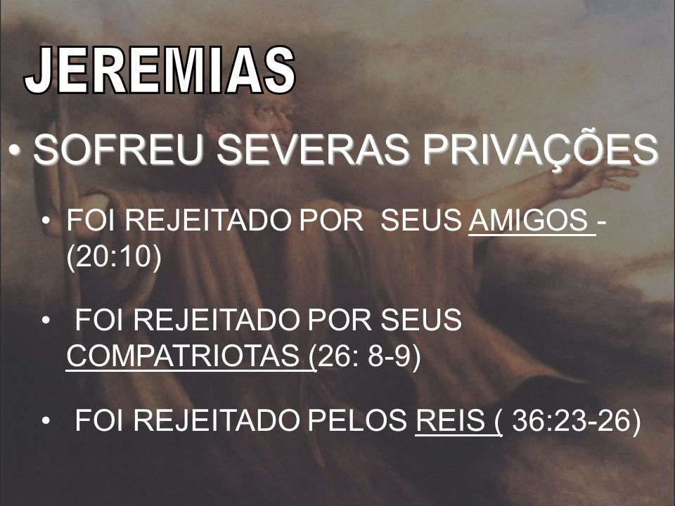 SOFREU SEVERAS PRIVAÇÕES