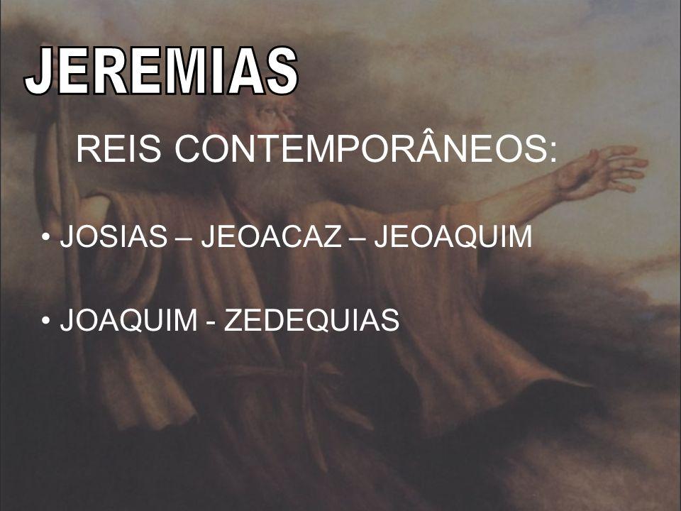 REIS CONTEMPORÂNEOS: JEREMIAS JOSIAS – JEOACAZ – JEOAQUIM