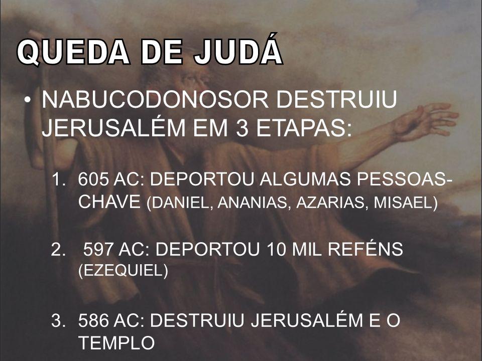 NABUCODONOSOR DESTRUIU JERUSALÉM EM 3 ETAPAS: