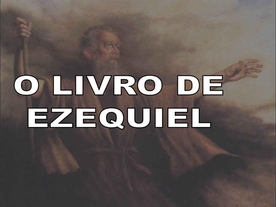 O LIVRO DE EZEQUIEL