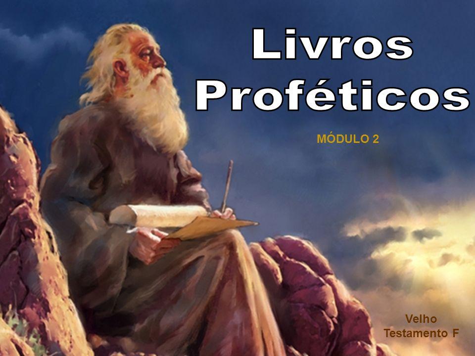 Livros Proféticos MÓDULO 2 Velho Testamento F