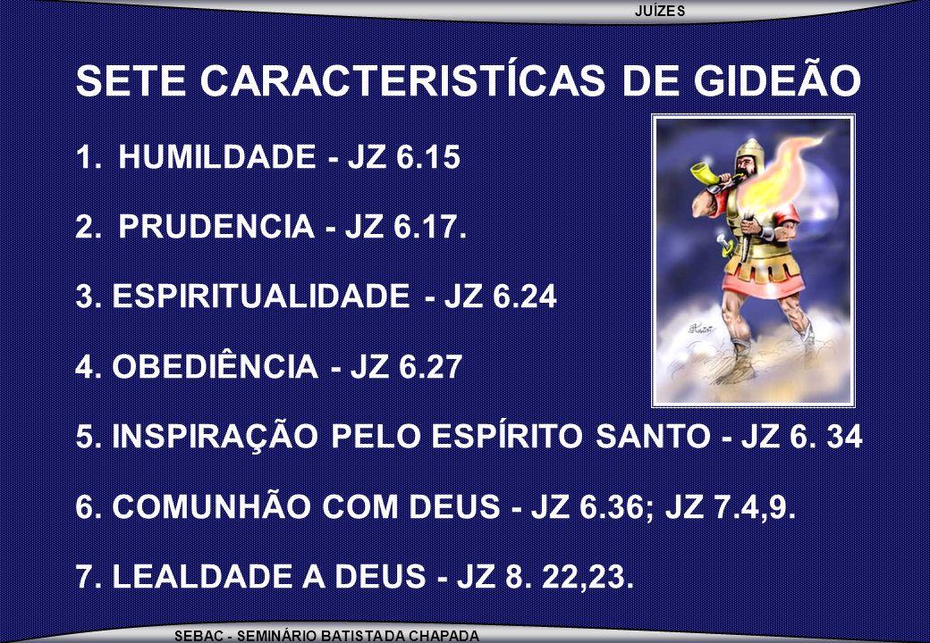 SETE CARACTERISTÍCAS DE GIDEÃO
