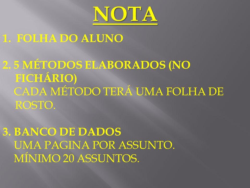 NOTA FOLHA DO ALUNO 2. 5 MÉTODOS ELABORADOS (NO FICHÁRIO)