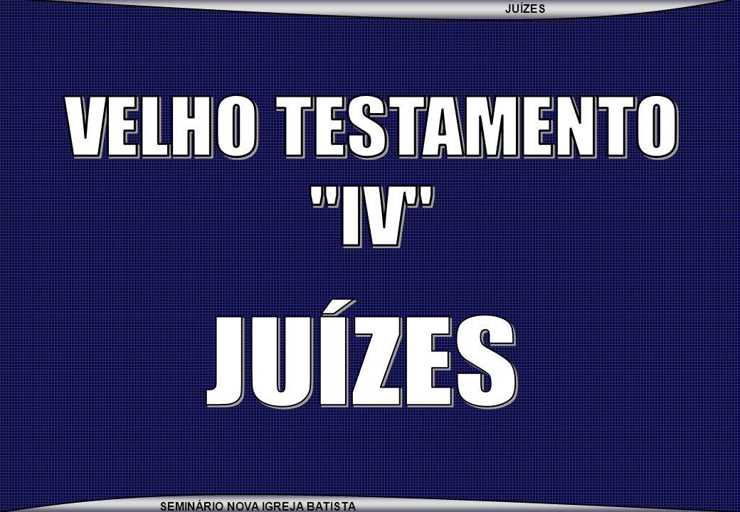 VELHO TESTAMENTO IV JUÍZES
