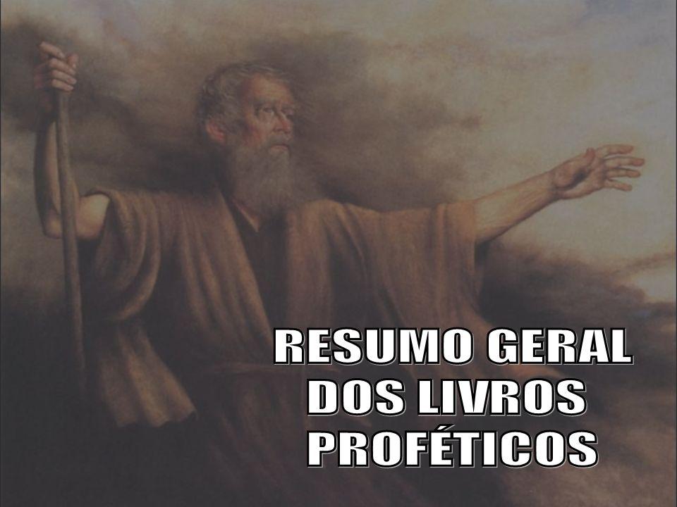RESUMO GERAL DOS LIVROS PROFÉTICOS