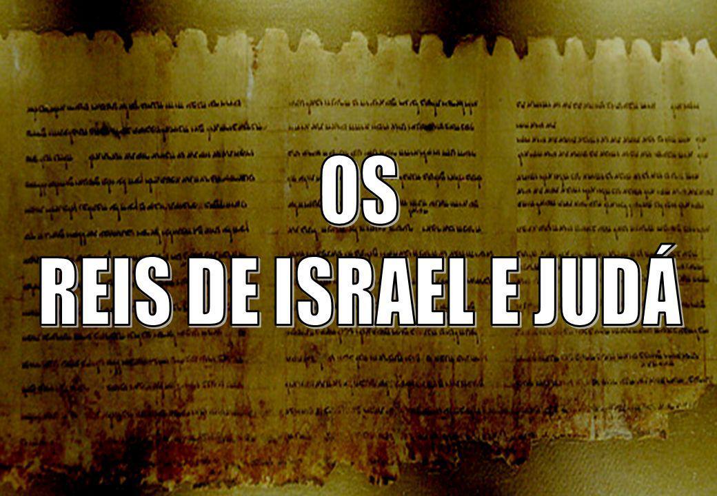 OS REIS DE ISRAEL E JUDÁ